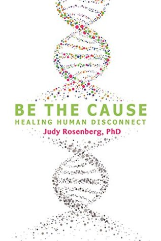 Be The Cause: Healing Human Disconnect