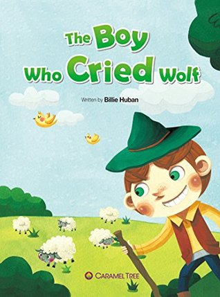 The Boy Who Cried Wolf (Caramel Tree Readers Level 2)
