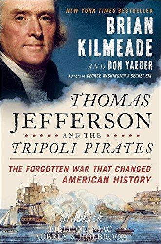 Sidekick: Thomas Jefferson and the Tripoli Pirates: The Forgotten War That Changed American History - Sidekick