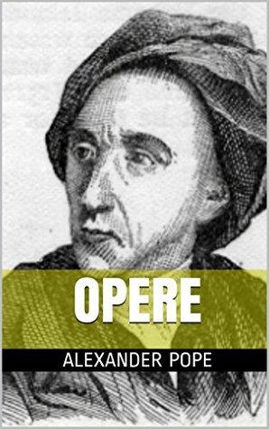 Poesie Alexander Pope: Eloisa ad Abelardo. Ode a Santa Cecilia. Le Pastorali. Il Messia.