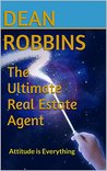 The Ultimate Real Estate Agent: Attitude is Everything