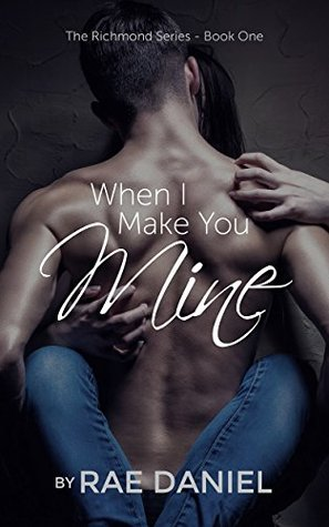 When I Make You Mine (Richmond #1)