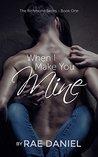 When I Make You Mine (Richmond #1)