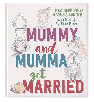 Mummy and Mumma Get Married