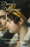 Darcy's Deliverance: A Pride and Prejudice Variation (Denial and Deliverance, #2)