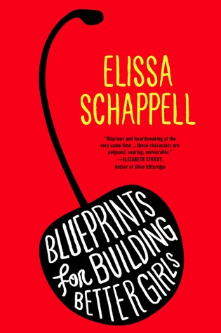 Blueprints for Building Better Girls by Elissa Schappell