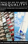 What do we do about inequality?: WPC Book 1 (The Wicked Problems Collaborative)