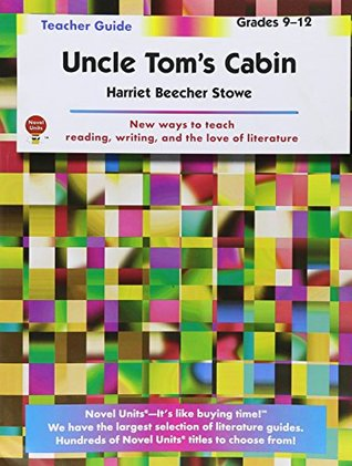 Uncle Tom's Cabin - Teacher Guide by Novel Units, Inc.