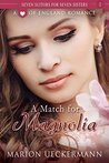 A Match for Magnolia (Seven Suitors for Seven Sisters #1)
