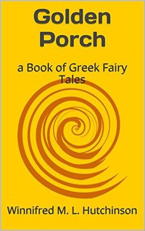 Golden Porch: a Book of Greek Fairy Tales