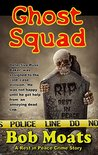 Ghost Squad (A Rest in Peace Crime Story Book 1)