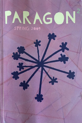 Paragon 2 | Spring 2009 (Paragon Journal, #2)
