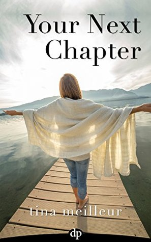 Your Next Chapter: Five Steps to Creating the Life of Your Dreams EPUB Free Download