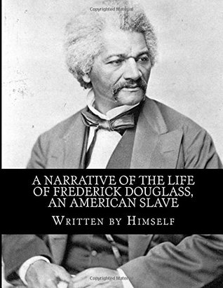A Narrative of the Life of Frederick Douglass: An American Slave