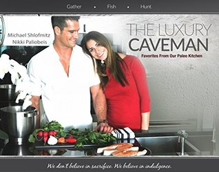 The Luxury Caveman: Favorites From Our Paleo Kitchen