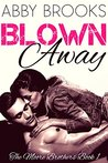 Blown Away (The Moore Brothers, #1)