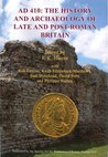Ad 410: The History and Archaeology of Late and Post-Roman Britain
