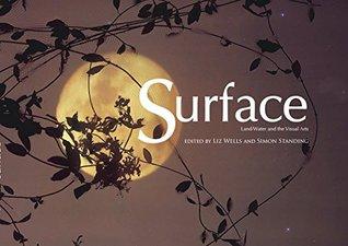 Surface: land/water and the visual arts symposium 2004