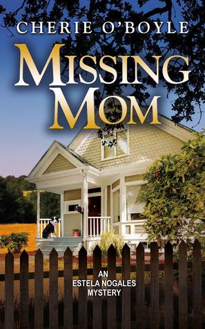 Missing Mom (Estela Nogales, #3)