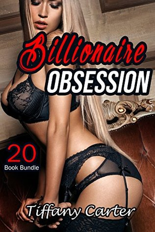 Erotica: Billionaire Obsession (New Adult Romance Multi Book Bundle)(Taboo Erotic Sex Tales)(New Adult Erotica, Contemporary Coming Of Age Fantasy, Fetish)