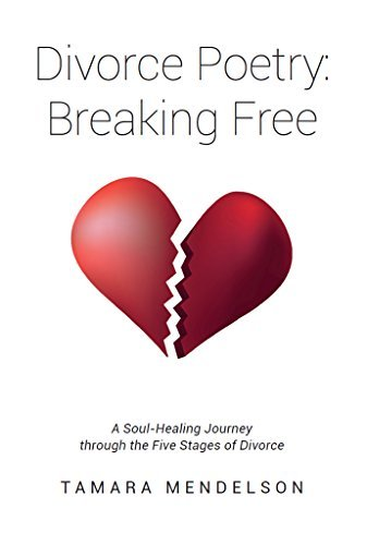 Divorce Poetry: Breaking Free: A Soul-Healing Journey through the Five Stages of Divorce