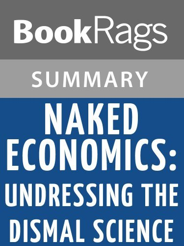 Naked Economics: Undressing the Dismal Science by Charles Wheelan l Summary & Study Guide