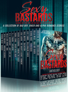 Sexy Bastards Anthology: A Collection of Bad Boy, Biker and Alpha Romance Stories