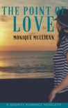 The Point of Love by Monique Mulligan