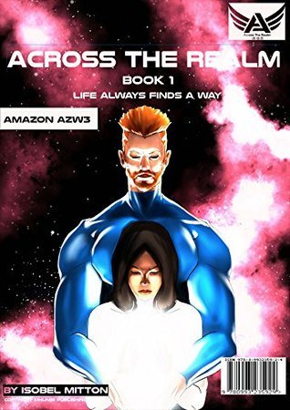 Across The Realm: Life Always Finds A Way (Across The Realm Series Book 1)