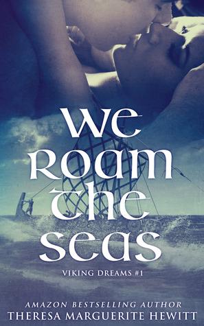 We Roam The Seas (Viking Dreams, #1)