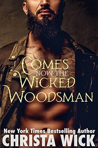 Comes Now the Wicked Woodsman