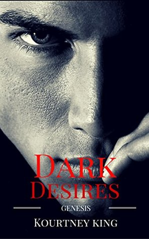Genesis (Dark Desires #1) by Kourtney King