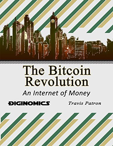 The Bitcoin Revolution: An Internet of Money
