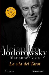 La Vía Del Tarot por Alejandro Jodorowsky, Marianne Costa