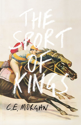 The Sport of Kings / C.E. Morgan