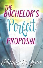 The Bachelors Perfect Proposal (Bliss, #...