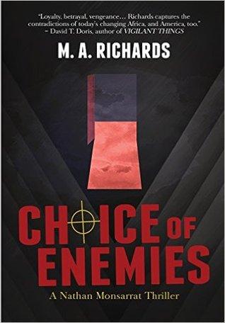 Choice of Enemies: A Nathan Monsarrat Thriller