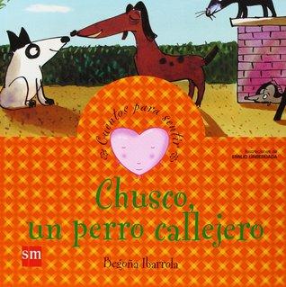 Chusco, Un Perro Callejero