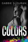 Colors by Gabbie S. Duran
