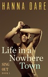 Life in a Nowhere Town by Hanna Dare