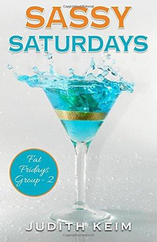 Sassy Saturdays (Fat Fridays Group #2)