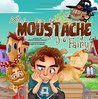 The Moustache Fairy by Christopher Holley