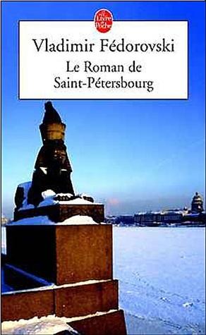 Le roman de Saint-Petersbourg - Les amours au Bord de la Neva