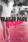 Trailer Park Virgin by Alexa Riley