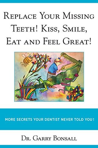 Replace Your Missing Teeth! Kiss, Smile, Eat and Feel Great!