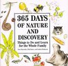 365 Days of Nature and Discovery: Things to Do and Learn for the Whole....