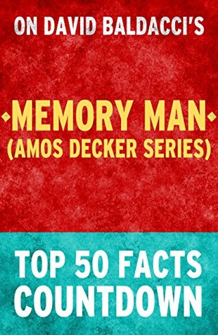 Memory Man (Amos Decker series): by David Baldacci: Top 50 Facts Countdown: Reach the #1 Fact