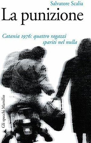 La punizione: Catania 1976: quattro ragazzi spariti nel nulla