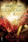 Make Me Desperate (Make Me, #4)