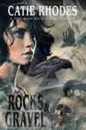 Rocks & Gravel by Catie Rhodes